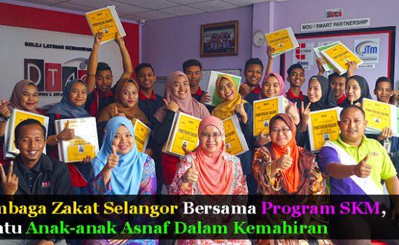 Lembaga Zakat Selangor Bersama Program SKM, Bantu Anak-anak Asnaf Dalam Kemahiran