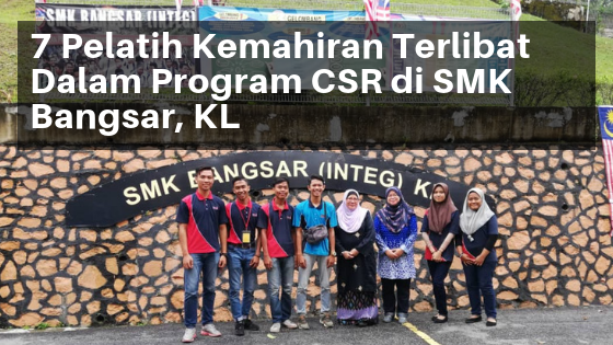 7 Pelatih Terlibat Dalam Program CSR di SMK Bangsar KL
